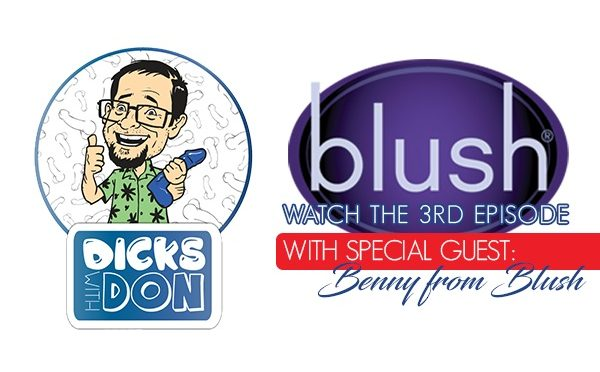 Blush Novelties Featured On Nalpac's 'Dicks with Don' Web Series