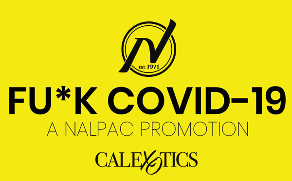 Nalpac Launches F*ck Covid19 Campaign, Week One Featuring CalExotics