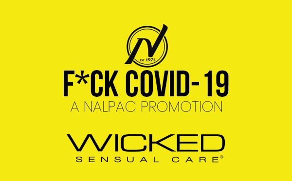 Nalpac Features Wicked Sensual Care During Week Eight Of The F*ck Covid19 Campaign
