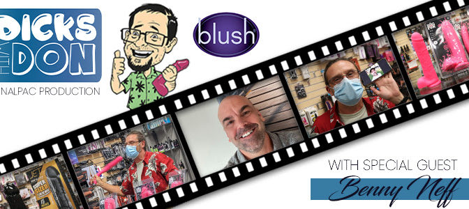 Nalpac and Blush Novelties Team Up For Round Two of Dicks With Don In 7th Webisode